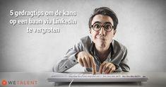 5 gedragtips om de kans op een baan via Linkedin te vergroten