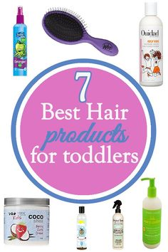 7 Best Hair Products for toddlers to stop the whining and crying!