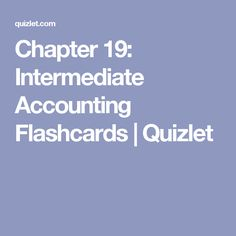 Chapter 19 accounting for income tax flashcards quizlet chapter 19 intermediate accounting flashcards quizlet fandeluxe Gallery