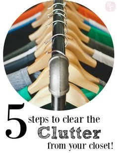 5 Steps to clear the clutter from your closet