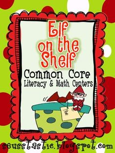 Elf on the Shelf Literacy & Math Unit (Common Core) - Mel D - TeachersPayTeachers.com