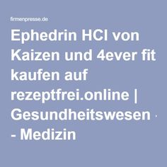 Ephedrin HCl von Kaizen und 4ever fit kaufen auf rezeptfrei.online | Gesundheitswesen - Medizin