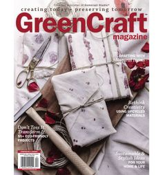 GreenCraft, Plus | Stampington & Company Diy Craft Projects, Diy Crafts, Recycled Art, Repurposed, Subscription Gifts, Green Craft, Magazine Crafts, Bath And Body, Upcycle