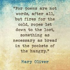 Mary Oliver, among the poets who give the cold world a bit of warmth.
