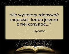 mądrość w praktyce Work Inspiration, Motivation Inspiration, Comfort Quotes, My Dream Came True, New Things To Learn, Motto, Book Worms, Quotations, Texts