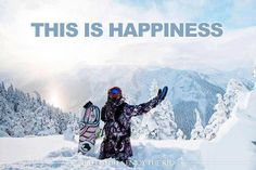 This is Happiness #Happiness #snowboarding