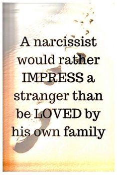 What kind of bullshit is that? If you grow up normally, you don t have to impress your family (if family loves you). Psychology of a morons. Narcissist And Empath, Narcissistic People, Narcissistic Mother, Narcissistic Behavior, Narcissistic Abuse Recovery, Narcissistic Sociopath, Narcissistic Personality Disorder, Meaningful Quotes, Inspirational Quotes