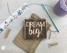 Dream Big! Mini Block Sign - Home Decor - Wood Sign - Wooden Signs - Wall Art - Sayings - Quotes - Small MiniBlock M007 by thestickerhut on Etsy