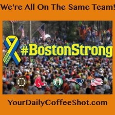 Tuesday 04-15-14 A Boston Strong Coffee Thought:  It doesn't matter what team you route for. Let's all come together for a cup of coffee, remember the victims of the Boston Marathon bombing, and celebrate life.  Here's to all of you! Boston Strong!  YDCS: http://yourdailycoffeeshot.com/tuesday-04-15-14-boston-strong-coffee-thought/  photo credit: @Chi_Coffee_Guy  #Boston #BostonStrong #Coffee #BostonMarathon