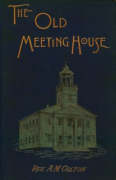Colton--Old Meeting House--New York, Worthington, 1890   Flickr - Photo Sharing!