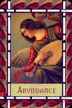 Abundance, from the Healing With The Angels, by Doreen Virtue, Ph.D