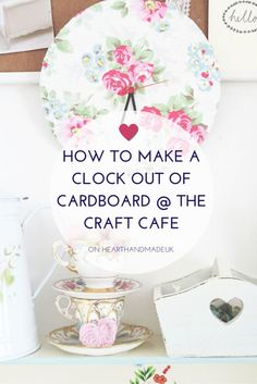 How to make a clock out of cardboard! #cathkidston #DIY #tutorial