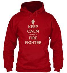 Keep Calm & Love A Fire Fighter Hoodie | Teespring