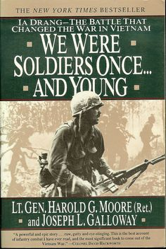We Were Soldiers Once...and Young: Ia Drang - The Battle That Changed the War in Vietnam by Lt. Gen. Harold G. Moore and Joseph L. Galloway