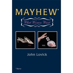 Mayhew (What Women Want) by Hermetic Press - What do you get when you mix unrestrained astonishment, remorseless deception, and a whacked-out sense of humor' A. Richard Nixon B. Steve Mayhew C. Colonel Sanders' head on a rubber chicken D. All the above If you picked anything but B, you must not have noticed the title of this book. Steve Mayhew has been a widely ... get it here: http://www.wizardhq.com/servlet/the-16397/mayhew-what-women-want-by-hermetic-press/Detail?source=pintrest