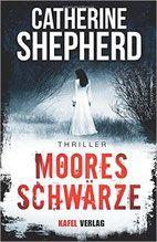 Rezension: Mooresschwärze - Catherine Shepherd - Thriller, Krimi, Psychothriller