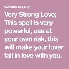 Very Strong Love; This spell is very powerful, use at your own risk, this will make your lover fall in love with you. Wicca Love Spell, Love Spell Chant, Wiccan Spell Book, Witch Spell, Pagan Witch, Free Magic Spells, Free Love Spells, Powerful Love Spells, White Magic Spells