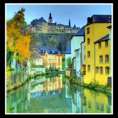 Luxembourg. Wow, so gorgeous. can't BELIEVE my mom was born there!