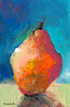 Pear 67 by Robert Burridge  I love the colors and the looseness!
