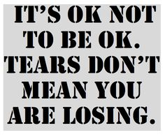 I Am Learning This I Often Have To Remind Myself That It Is Ok