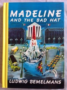 Madeline And The Bad Hat by Ludwig Bemelmans by ReclaimYouth