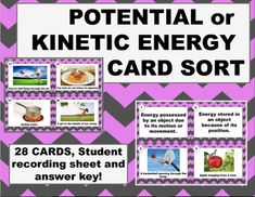 Need to review potential and kinetic energy- these TASK CARDS are it! Perfect for practice, assessment or a center activity.28 cards included (13 potential, 15 kinetic) with student recording sheet and answer key. Check out the preview!Blank cards included to add your own!