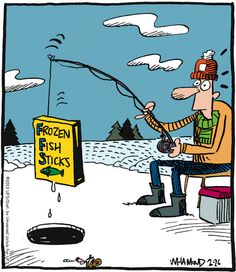 Frozen fish sticks. Reality Check on GoComics.com #humor #comics #IceFishing #Winter