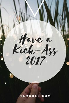 Goodbye 2016 and hello Have a kick-ass 2017 without resolutions, but with intention. Goodbye 2016, Hello 2017, Kicks, Resolutions, Birthday, Productivity, Healthy Lifestyle, Birthdays, Healthy Living