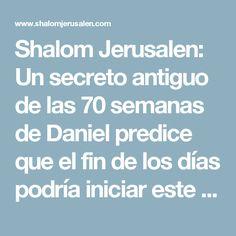 Shalom Jerusalen: Un secreto antiguo de las 70 semanas de Daniel predice que el fin de los días podría iniciar este año