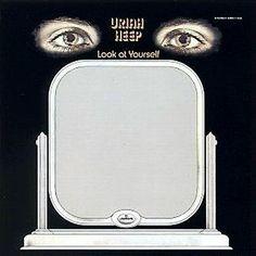 """Look At Yourself"" (1971, Mercury) by Uriah Heep."