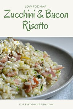 Low fodmap zucchini and bacon risotto with a crumbling of feta and a hint of lemon zest. Recipe includes three different cooking methods- pressure cooker, oven-baked and stove top. Recipe is low fodmap, gluten free, fructose friendly and low lactose