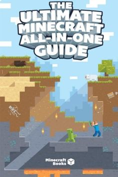 The Ultimate Minecraft All-In-One Guide by Minecraft Books http://www.amazon.com/dp/1497561922/ref=cm_sw_r_pi_dp_NNYnub1DV8X3E