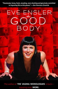 The Good Body - Eve Ensler (cf. the Vagina Monologues too) Random House, Date, Ab Roller, Thing 1, Monologues, Book Authors, Going To The Gym, Along The Way, Nice Body