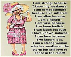 I am strong women I Am Strong, Strong Women, Meaningful Quotes, Inspirational Quotes, Motivational Quotes, Senior Humor, Roman Warriors, I Am Alive, Say That Again