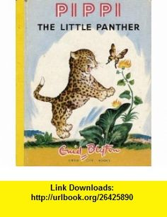 Pippi the Little Panther Enid Blyton, Pierre Probst ,   ,  , ASIN: B0010ZZ6FS , tutorials , pdf , ebook , torrent , downloads , rapidshare , filesonic , hotfile , megaupload , fileserve