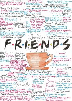 F.R.I.E.N.D.S Quotes and Memories by ~becksbeck on deviantART   @Melissa Bailey