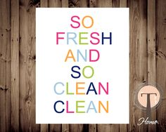 So Fresh and So Clean Clean, INSTANT DOWNLOAD, Kids Bathroom Art, Bathroom Art, Bright Modern Art, quote art by T3DesignsCo on Etsy https://www.etsy.com/listing/111156011/so-fresh-and-so-clean-clean-instant