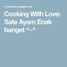 Cooking With Love: Sate Ayam Enak banget ^-^