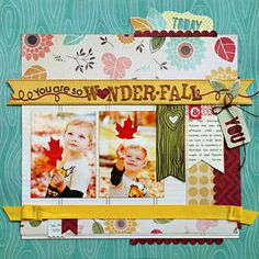 #papercraft #scrapbook #layout. Kelly Goree, wonder-fall