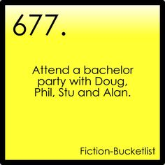 attend a bachelor party with Doug, Phil, Stu and Alan