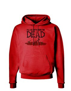 TooLoud Sleep When Dead Hoodie Sweatshirt