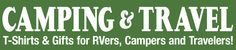 Check a New growing collection of Camping, Travel and RV T-Shirts and accessories! Fun slogans and unique art for the camper and RVer... #camping #rvtravel