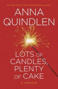 Anna Quindlen's reflective, thoughtful celebration of life as a mature woman  . bookclub questions.