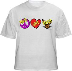PEACE LOVE RESCUE (bunny)  Shirt ~ A portion of the proceeds from Every T-Shirt, Tank Top, Sweatshirt or Hoodie sold on this page, goes to help and support Animal Rescue Groups/Shelters in their animal rescue endeavors. Our home page ~ http://www.rescuedismyfavoritebreed.org/index.htm