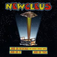 Found Jam On It by Newcleus with Shazam, have a listen: http://www.shazam.com/discover/track/2977233