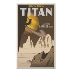 A continuation of the vintage space travel poster series. This one takes you to Saturn's largest moon Titan. I hear the rock climbing there is unbelievable. Size: Extra Small x Gender: unisex. Material: Value Poster Paper (Matte). Illustrations, Illustration Art, Science Fiction, Steve Thomas, Photo Vintage, Ligne Claire, Vintage Space, Vintage Moon, Vintage Art