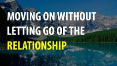Abraham Hicks - Moving On Without Letting Go of The Relationship
