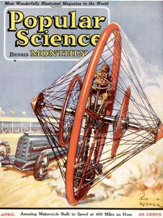 See the future as it looked 90 years ago in amazing Popular Science covers USA – Front cover of Popular Science Magazine. Photo: Popular Science, Popular Science Via Getty Images / Bonnier Corporation Monocycle, Steampunk, Pub Vintage, Science Magazine, Popular Mechanics, Science Fiction Art, Sci Fi Art, Dieselpunk, Magazine Design