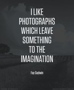 Fay Godwin photographer quote #photography #quotes: