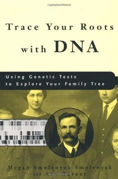 Trace Your Roots with DNA: Use Your DNA to Complete Your Family Tree by Megan Smolenyak, http://www.amazon.com/dp/1594860068/ref=cm_sw_r_pi_dp_bwQ0pb1DTWBT1